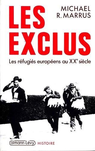 Les Exclus : Les réfugiés européens au XXe siècle (Sciences Humaines et Essais)