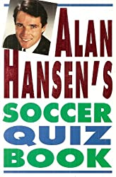 Alan Hansen's Soccer Quiz Book