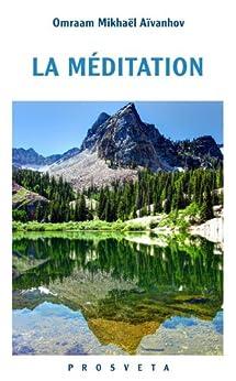 La méditation par [Aïvanhov, Omraam Mikhaël]