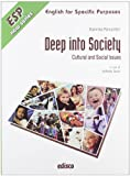 Deep into society. Cultural and social issues. Per gli ISt. professionali. Con CD Audio. Con espansione online