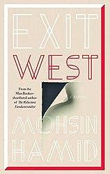 Exit West [Hardcover] [Mar 01, 2017] Mohsin Hamid [Hardcover] [Jan 01, 2017] Mohsin Hamid