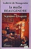Malle Beaugendre Ou la Passion d'Augusta