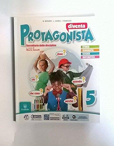 Diventa protagonista. Per la 5 classe elementare. Con e-book. Con espansione online: 2