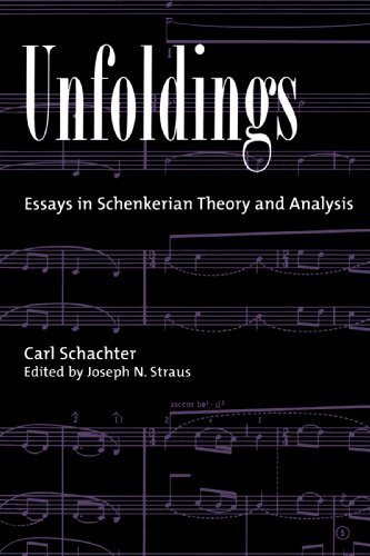 Unfoldings: Essays in Schenkerian Theory and Analysis by Carl Schachter (1998-12-31)