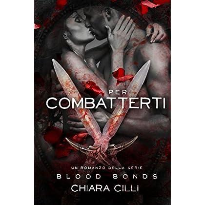 Per Combatterti (Blood Bonds #5)