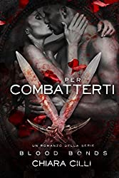 Per Combatterti (Blood Bonds #5)