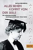 Alles Sehen kommt von der Seele: Die außergewöhnliche Lebensgeschichte der Helen Keller (Gulliver) - Katja Behrens