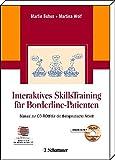 Interaktives Skillstraining f?r Borderline-Patienten im Set: Manual zur CD-ROM f?r die therapeutische Arbeit Akkreditiert vom Deutschen Dachverband DBT