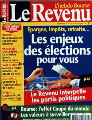 REVENU (LE) [No 673] du 07/06/2002 - LES ENJEUX DES ELECTIONS POUR VOUS - VIVARTE - HEINEKEN - CARLSBERG - VALLOUREC - ALSTOM - STERIA - BOURSE - L'EFFET COUPE DU MONDE par Collectif