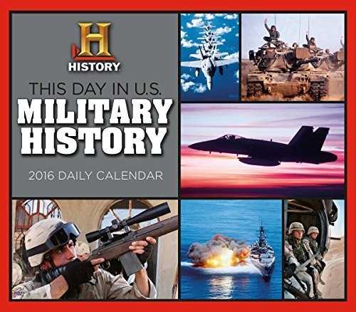 This Day in US Military History 2016 Boxed/Daily Calendar by History Channel (2015-07-25) 2015 Boxed Daily Calendar