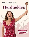 Geschenkidee  - Sarah Wiener: Herdhelden - Mein ganz persönliches Österreich-Kochbuch