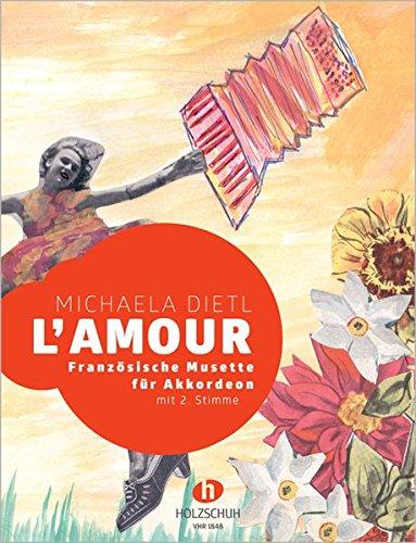 L\' amour: Französische Musette für Akkordeon (mit 2. Stimme)