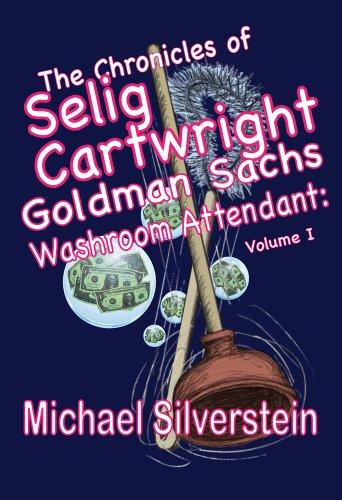 the-chronicles-of-selig-cartwright-goldman-sachs-washroom-attendant-volume-i-english-edition