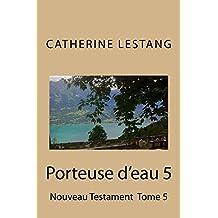 Porteuse d'eau 5: Nouveau Testament  Partie 2