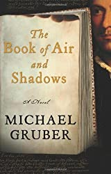 The Book of Air and Shadows by Michael Gruber (2007-03-27)