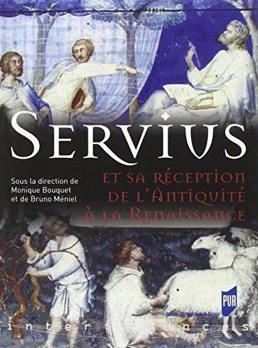 Servius et sa réception de l'Antiquité à la Renaissance par Monique Bouquet, Bruno Méniel, Giuseppe Ramires, Collectif
