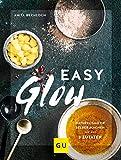 Easy Glow: Naturkosmetik zum selber machen mit nur 3 Zutaten (GU Naturtitel) - Anita Bechloch