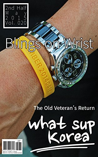 what sup Korea Vol.020: Blings on Wrist/THE OLD VETERAN's RETURN (English Edition) Voller Bling