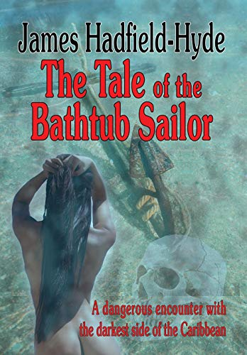 The Tale of the Bathtub Sailor: A Dangerous Encounter with the Darkest Side of the Caribbean