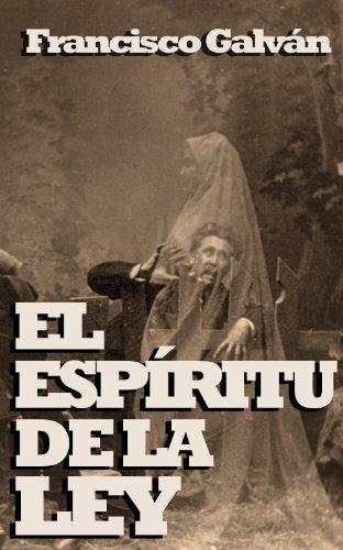 El espíritu de la ley por Francisco Galván