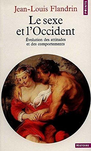 Le Sexe et l'Occident : Evolution des attitudes et des comportements par Jean-Louis Flandrin