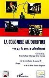 La Colombie aujourd'hui vue par la presse colombienne (Horizons Amériques Latines)