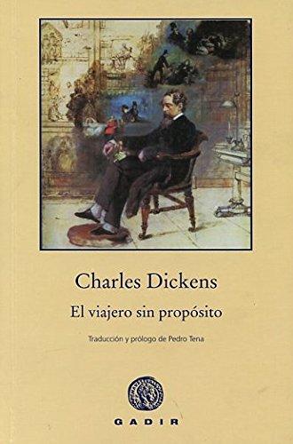El Viajero Sin Propósito (Gadir Bolsillo) por Charles Dickens