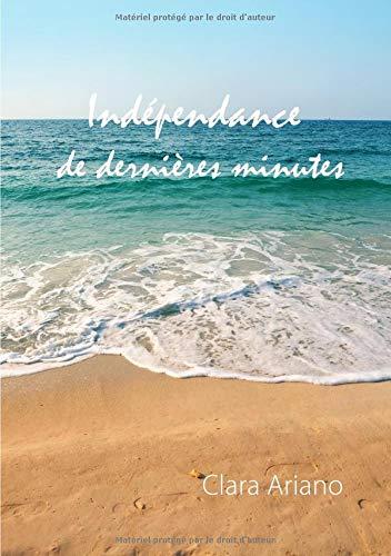 Indépendance de dernières minutes par Clara Ariano