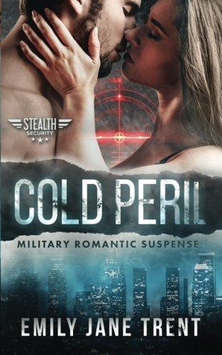 Cold Peril: Military Romantic Suspense (Stealth Security)