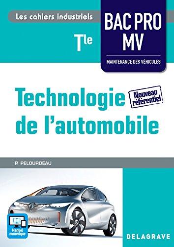 Technologie de l'automobile Tle Bac Pro Maintenence des véhicules (MV) - édition 2016 par Philippe Pelourdeau