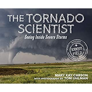 The Tornado Scientist (Scientists in the Field (Paperback))