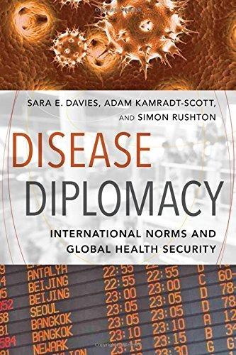 Disease Diplomacy: International Norms and Global Health Security 1st edition by Davies, Sara E., Kamradt-Scott, Adam, Rushton, Simon (2015) Paperback
