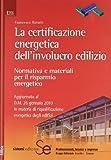 La certificazione energetica dell'involucro edilizio. Normativa e materiali per il risparmio energetico