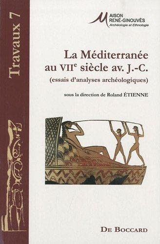 La Méditerranée au VIIe siècle avant J-C : (Essais d'analyses archéologiques) par Roland Etienne