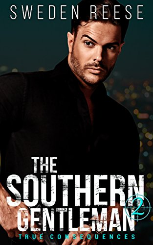 The Southern Gentleman: True Consequences (Dominant Heroes Collection Book 2) by [Reese, Sweden]