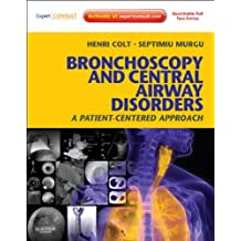 Bronchoscopy and Central Airway Disorders: A Patient-Centered Approach: Expert Consult Online