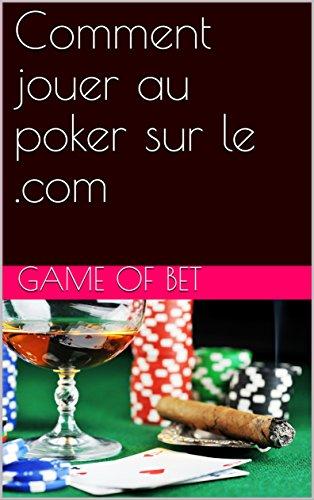 Comment jouer au poker sur le .com