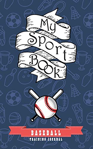 My sport book - Baseball training journal: 200 cream pages with 5