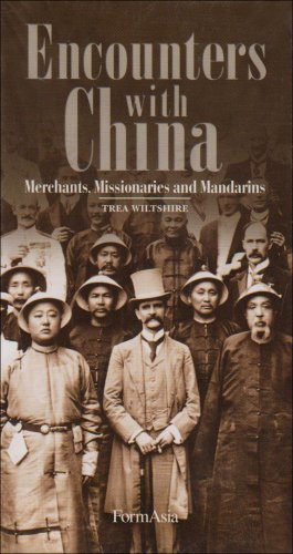 Encounters with China: Merchants, Missionaries and Mandarins por Trea Wiltshire