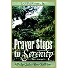 Prayer Steps to Serenity: Daily Quiet Time Edition by Louis Gifford Parkhurst (2006-07-01)
