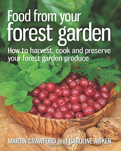 food-from-your-forest-garden-how-to-harvest-cook-and-preserve-your-forest-garden-produce