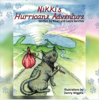 [( Nikki's Hurricane Adventure * * )] [by: Kevin And Laura Sanchez] [Feb-2011]