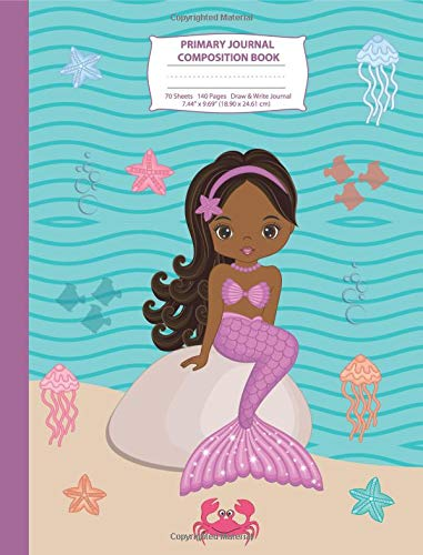 Primary Journal Composition Book: African American Mermaid Primary Story Journal Composition Notebook, Draw and Write Notebook, Composition Book with ... 2 (Composition Notebook with Picture Space) por Eden x Destiny