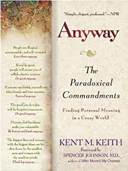 Anyway: The Paradoxical Commandments: Finding Personal Meaning in aCrazy World par [Keith, Kent M.]