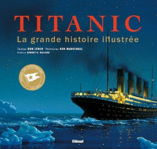 Titanic: La grande histoire illustrée par Don Lynch