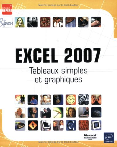 Excel 2007 : Tableaux simples et graphiques par Collectif