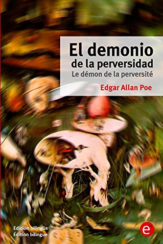 El demonio de la perversidad/Le démon de la perversité: (Edición bilingüe/Édition bilingue) por Edgar Poe