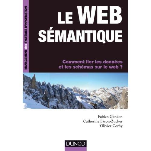 Le web sémantique - Comment lier les données et les schémas sur le web ?