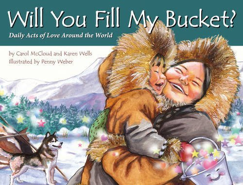Will You Fill My Bucket? Daily Acts of Love Around the World by Carol McCloud (2012-03-01)