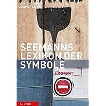 Seemanns Lexikon der Symbole. Zeichen, Schriften, Marken, Signale (Seemanns Lexika)